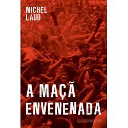 A Maçã Envenenada - Michel Laub