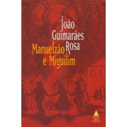 Manuelzão e Miguilim - João Guimarães Rosa