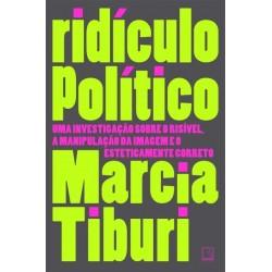 Ridículo Político - Marcia Tiburi
