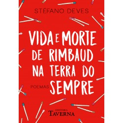 Vida e morte de Rimbaud na Terra do Sempre