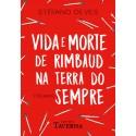 Vida e morte de Rimbaud na terra do sempre - Stéfano Deves