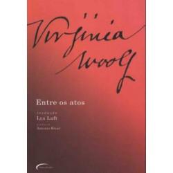 Entre os Atos - Virginia Woolf