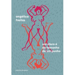 Um útero é do tamanho de um punho - Angélica Freitas