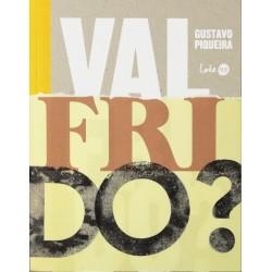 Valfrido? - Gustavo Piqueira