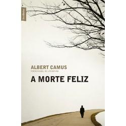 A morte feliz - Albert Camus