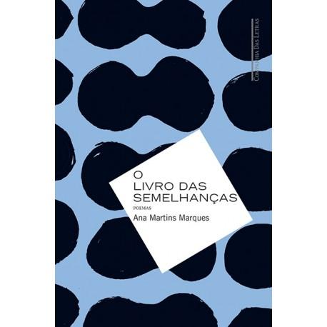 """Livro: """"O Livro das Semelhanças"""" - Ana Martins Marques"""