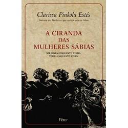 A ciranda das mulheres sábias - Clarissa Pinkola Estés