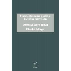 Fragmentos sobre poesia e literatura (1797 -1803) - Friedrich Schlegel