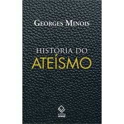 História do ateísmo - Georges Minois