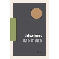 Não muito - Bolívar Torres