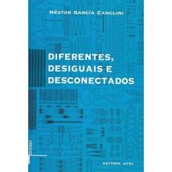 Diferentes, desiguais e desconectados - Néstor García Canclini