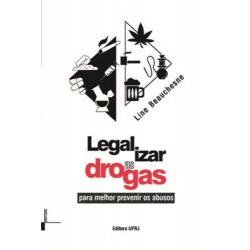 Legalizar as drogas para melhor prevenir os abusos - Line Beauchesne