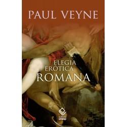 Elegia erótica romana - Paul Veyne