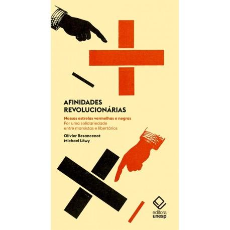 Afinidades revolucionárias - Olivier Besancenot, Michael Löwy