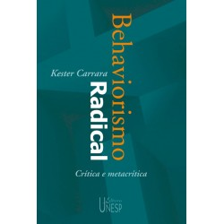 Behaviorismo radical  - Kester Carrara