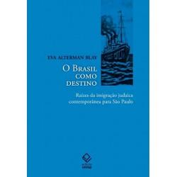 O Brasil como destino - Eva Alterman Blay