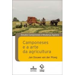 Camponeses e a arte da agricultura - Jan Douwe van der Ploeg