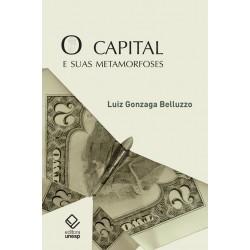 O capital e suas metamorfoses - Luiz Gonzaga de Mello Belluzzo