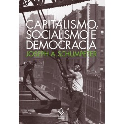 Capitalismo, socialismo e democracia - Joseph A. Schumpeter
