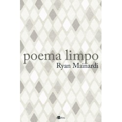 Poema limpo - Ryan Mainardi