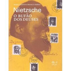 Nietzsche o bufão dos deuses - Maria Cristina Franco Ferraz