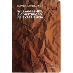 William James a construção da Experiência - David Lapoujade