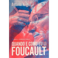 Quando e como eu li Foucault - Antonio Negri