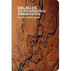 Deleuze os movimentos aberrantes -David Lapoujade