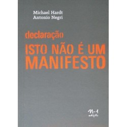 Declaração isto não é um manifesto - Antonio Negri Michael Hardt