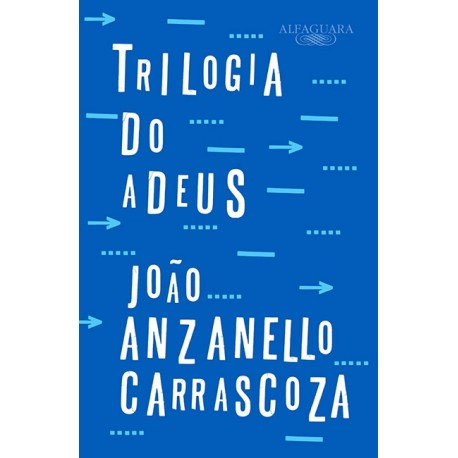 Trilogia do adeus - João Anzanello Carrascoza