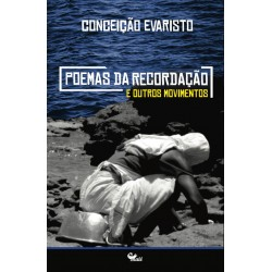 Poemas da Recordação e Outros Movimentos - Conceição Evaristo