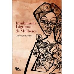 Insubmissas Lágrimas de Mulheres - Conceição Evaristo
