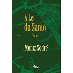 A Lei do Santo - Muniz Sodré