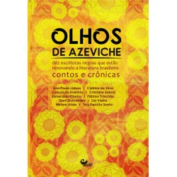 Olhos de Azeviche - Dez Escritoras Negras que Estão Renovando a Literatura Brasileira