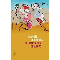 O guardador de águas - Manoel de Barros
