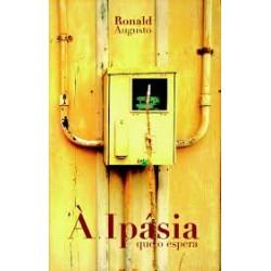 À Ipásia que o espera - Ronald Augusto