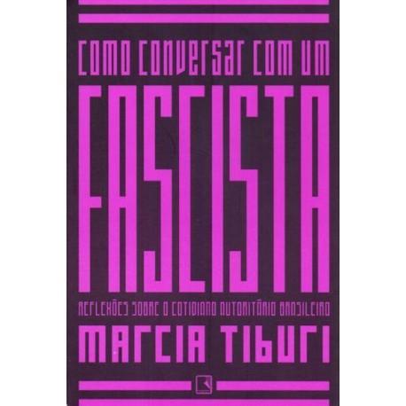 Como conversar com um fascista - Marcia Tiburi - Livraria Taverna