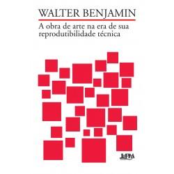 A obra de arte na era de sua reprodutibilidade técnica  - Walter Benjamim