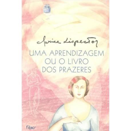 Uma aprendizagem ou o livro dos prazes - Clarice Lispector - Livraria Taverna
