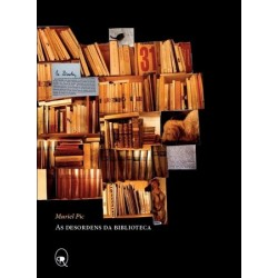 As desordens da biblioteca - Muriel Pic