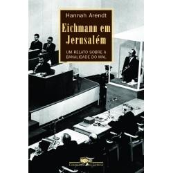 Eichmann em Jerusalém – Hannah Arendt - Livraria Taverna
