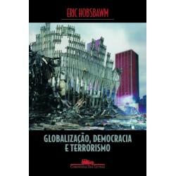 Globalização, Democracia e Terrorismo -  Eric Hobsbawm - Livraria Taverna
