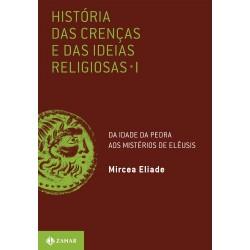 História das Crenças e das Ideias Religiosas – Vol. 1 – Mircea Eliade