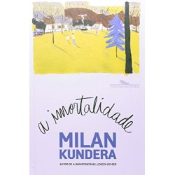 A Imortalidade – Milan Kundera - Livraria Taverna