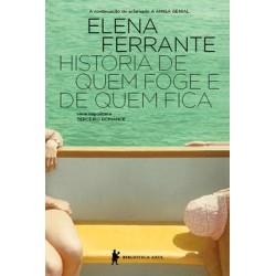 História de quem foge e quem fica - Elena Ferrante