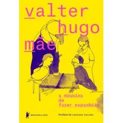 A máquina de fazer espanhóis - Valter Hugo Mãe