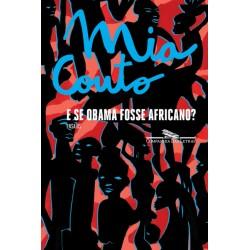 E se Obama fosse africano? - Mia Couto